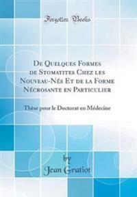 De Quelques Formes de Stomatites Chez les Nouveau-Nés Et de la Forme Nécrosante en Particulier