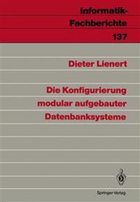 Die Konfigurierung Modular Aufgebauter Datenbanksysteme