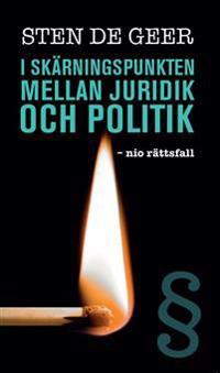I skärningspunkten mellan juridik och politik : nio rättsfall - Sten Geer | Laserbodysculptingpittsburgh.com
