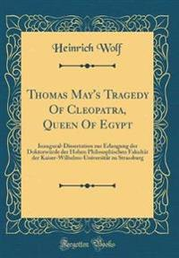 Thomas May's Tragedy Of Cleopatra, Queen Of Egypt