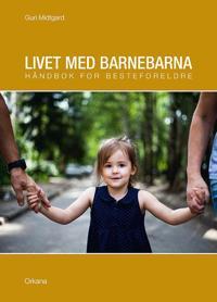 Livet med barnebarna - Guri Midtgard pdf epub