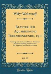 Blätter für Aquarien-und Terrarienkunde, 1911, Vol. 22