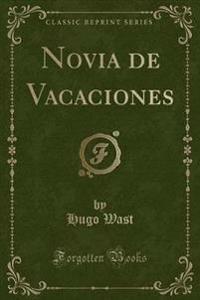 Novia de Vacaciones (Classic Reprint)