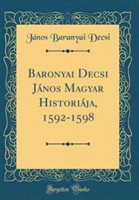 Baronyai Decsi János Magyar Historiája, 1592-1598 (Classic Reprint)
