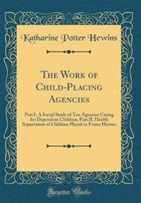 The Work of Child-Placing Agencies