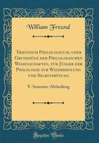 Triennium Philologicum, oder Grundzüge der Philologischen Wissenschaften, für Jünger der Philologie zur Wiederholung und Selbstprüfung