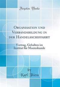 Organisation und Verbandsbildung in der Handelsschiffahrt