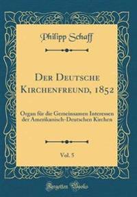 Der Deutsche Kirchenfreund, 1852, Vol. 5