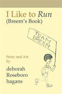 I Like to Run: (breem's Book)