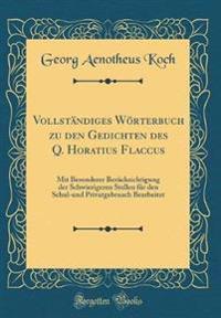 Vollständiges Wörterbuch zu den Gedichten des Q. Horatius Flaccus