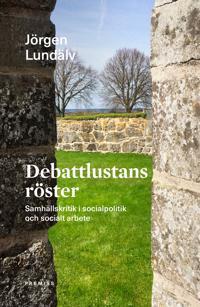 Debattlustans röster : samhällskritik i socialpolitik och socialt arbete