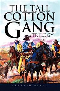 The Tall Cotton Gang Trilogy