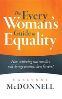 Every Woman's Guide to Equality
