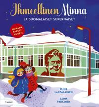 Ihmeellinen Minna ja suomalaiset supernaiset