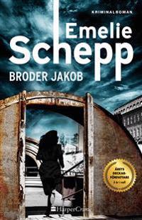 Broder Jakob - Emelie Schepp  Emelie Schepp - böcker (9789150941814)     Bokhandel
