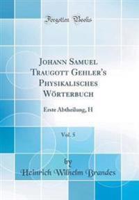Johann Samuel Traugott Gehler's Physikalisches Wörterbuch, Vol. 5