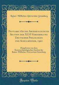 Festgabe für die Archaeologische Section der XLVI Versammlung Deutscher Philologen und Schulmänner, 1901