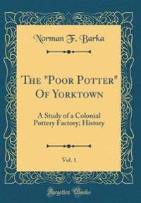 """The """"Poor Potter"""" Of Yorktown, Vol. 1"""