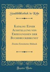 Katalog Einer Ausstellung von Erzeugnissen der Buchdruckerkunst