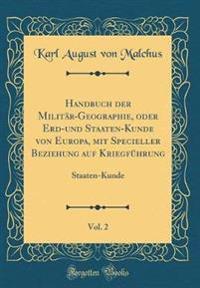 Handbuch der Militär-Geographie, oder Erd-und Staaten-Kunde von Europa, mit Specieller Beziehung auf Kriegführung, Vol. 2
