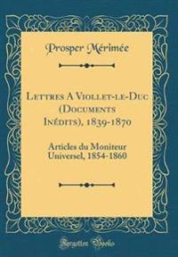 Lettres A Viollet-le-Duc (Documents Inédits), 1839-1870