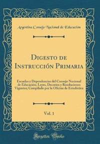 Digesto de Instrucción Primaria, Vol. 1