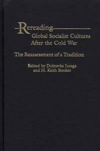 Rereading Global Socialist Cultures After the Cold War