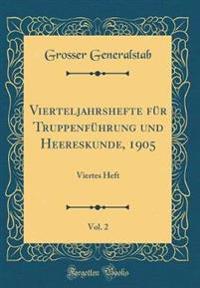 Vierteljahrshefte für Truppenführung und Heereskunde, 1905, Vol. 2