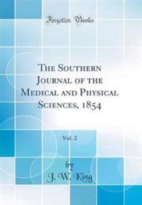 The Southern Journal of the Medical and Physical Sciences, 1854, Vol. 2 (Classic Reprint)