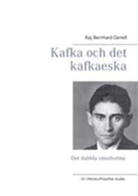 Kafka och det kafkaeska : det dubbla omedvetna