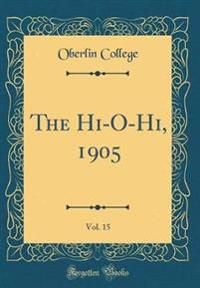 The Hi-O-Hi, 1905, Vol. 15 (Classic Reprint)