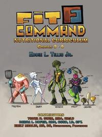 Fit Command Nutritional Curriculum Grades 3 - 5 Hardcover