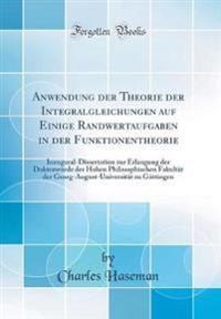 Anwendung der Theorie der Integralgleichungen auf Einige Randwertaufgaben in der Funktionentheorie