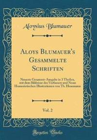 Aloys Blumauer's Gesammelte Schriften, Vol. 2
