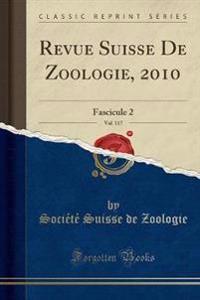 Revue Suisse De Zoologie, 2010, Vol. 117