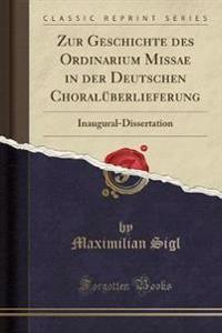 Zur Geschichte des Ordinarium Missae in der Deutschen Choralüberlieferung