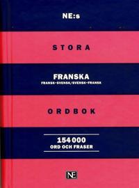 NE:s stora franska ordbok : Fransk-svensk/Svensk-fransk 154 000 ord och fra -  pdf epub