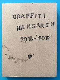 Graffitihangaren 2013–2018