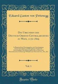 Die Urkunden des Deutsch-Ordens-Centralarchives zu Wien, 1170-1809, Vol. 1