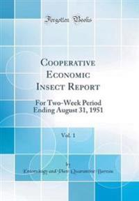 Cooperative Economic Insect Report, Vol. 1: For Two-Week Period Ending August 31, 1951 (Classic Reprint)
