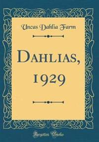 Dahlias, 1929 (Classic Reprint)