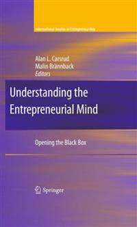 Understanding the Entrepreneurial Mind: Opening the Black Box