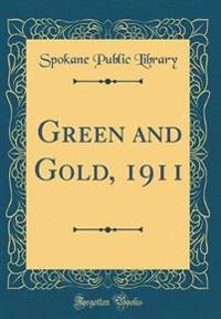 Green and Gold, 1911 (Classic Reprint)