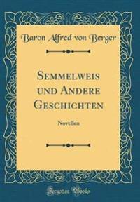 Semmelweis und Andere Geschichten