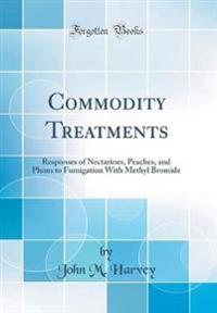 Commodity Treatments: Responses of Nectarines, Peaches, and Plums to Fumigation with Methyl Bromide (Classic Reprint)
