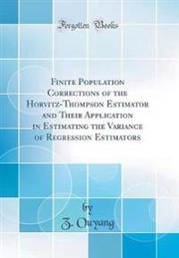 Finite Population Corrections of the Horvitz-Thompson Estimator and Their Application in Estimating the Variance of Regression Estimators (Classic Rep