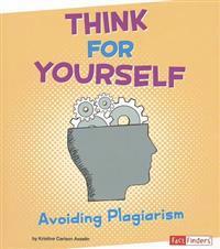Think for Yourself  Avoiding Plagiarism - Kristine Carlson Asselin  Gwen Hart - böcker (9781429699518)     Bokhandel