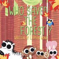 Who Saved the Forest?