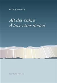 Alt det vakre - Patrik Hagman   Inprintwriters.org