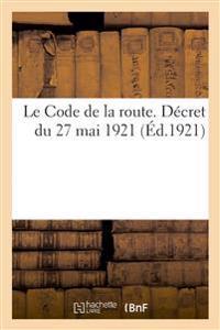 Le Code de la Route. Décret Du 27 Mai 1921